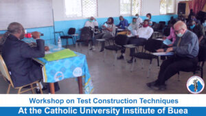 Workshop on Test Construction Techniques at the Catholic University Institute of Buea.